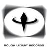 Rough Luxury
