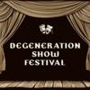 Degeneration Show Festival