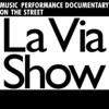 La Via Show