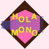 HOLA MONO