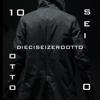 10SEI0OTTO(DIECISEIZEROOTTO)