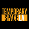 Temporary Space LA
