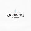 AndroidsinBoots (Still+Motion)