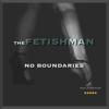 The Fetishman