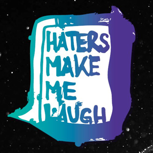 Profile picture for HATERS MAKE ME LAUGH
