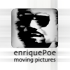 enriquePoe Moving Pictures
