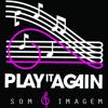 Play It Again Som & Imagem