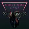 Dennis and Debbie Club