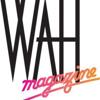 WAH Magazine