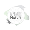 A Minute Marvel