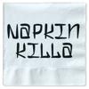 Napkin Killa