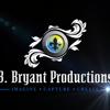 B. Bryant Productions & Films
