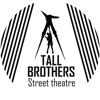 "Street Theatre ""TALL BROTHERS"""