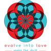 Evolve Into Love