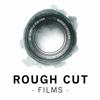 ROUGH CUT Films