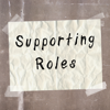 Supporting Roles