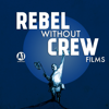 Rebel without crew Films
