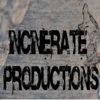 Incinerate Productions