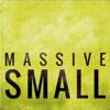 Massive Small