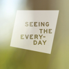 seeing the everyday