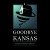 Goodbye Kansas