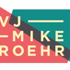 VJ Mike Roehr