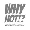 Why Not Video Production