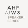 The AHF / JW3 Speaker Series