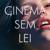 Cinema Sem Lei