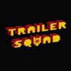 Trailer Squad