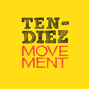 TEN DIEZ MOVEMENT