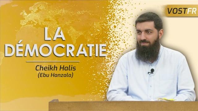 La démocratie | Cheikh Halis (Ebu Hanzala)