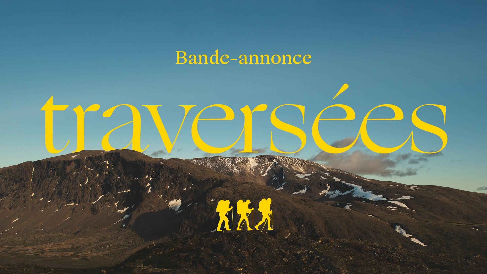 TRAVERSÉES | BANDE-ANNONCE