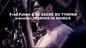 Le Sacre du Tympan : tribute to FranÇois de Roubaix
