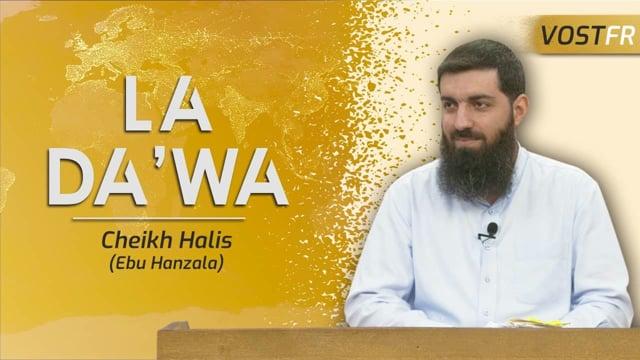 Les problèmes de la da'wa | Cheikh Halis (Ebu Hanzala)