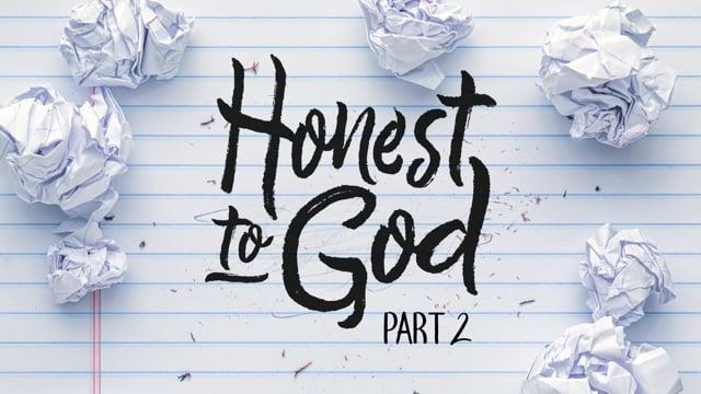 Honest to God | Part 2 | 11-22-20