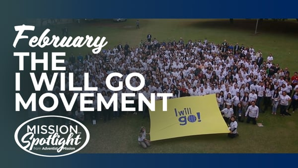 Monthly Mission Video - The I Will Go Movement