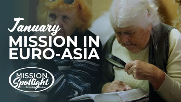 Monthly Mission Video - Mission in Euro-Asia