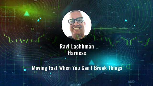 Ravi Lachhman - Moving Fast When You Can't Break Things