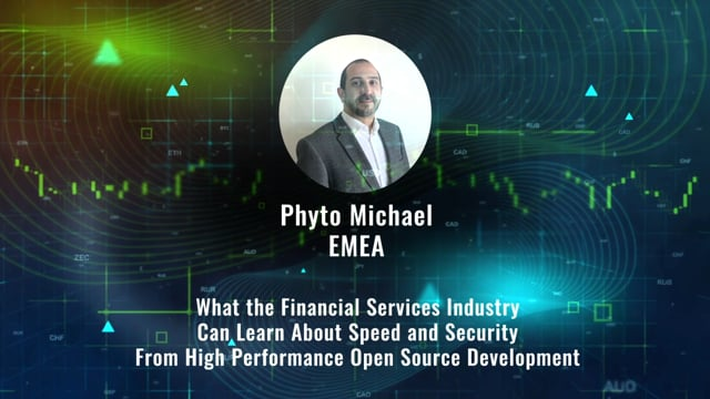 Phyto Michael - What the Financial Services Industry Can Learn About Speed and Security