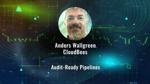 Anders Wallgren - Audit-Ready Pipelines