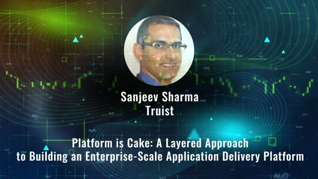 Sanjeev Sharma - Platform is Cake: A Layered Approach to Building an Enterprise-Scale Application Delivery Platform