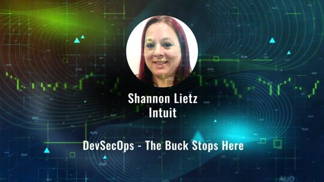Shannon Lietz - DevSecOps - The Buck Stops Here