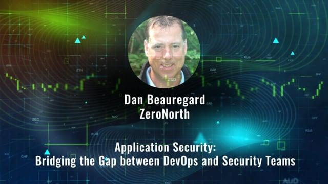 Dan Beauregard - Application Security: Bridging the Gap between DevOps and Security Teams