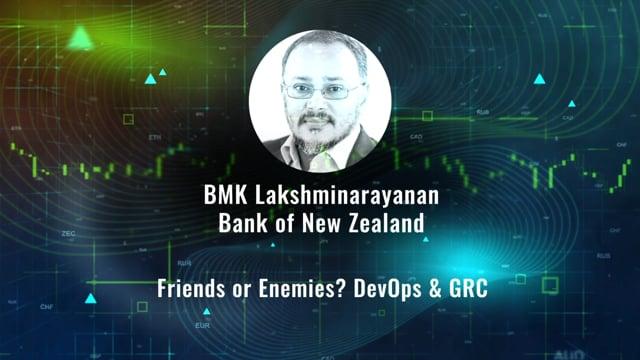 BMK Lakshminarayanan - Friends or Enemies? DevOps & GRC