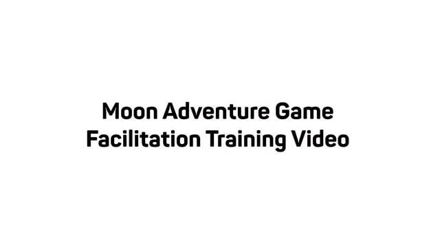 Moon Adventure Game Facilitation Training Video