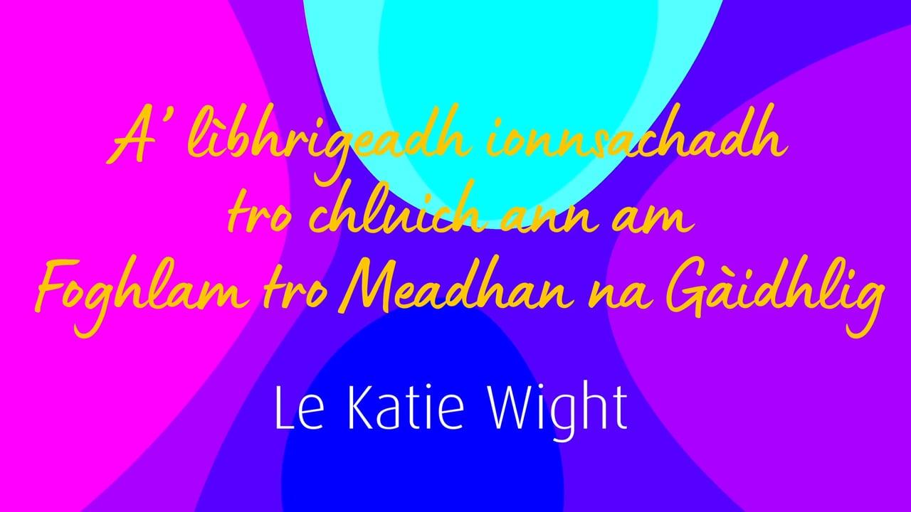 An t-Alltan - Ionnsachadh tro Chluich - Katie Wight (B-s)
