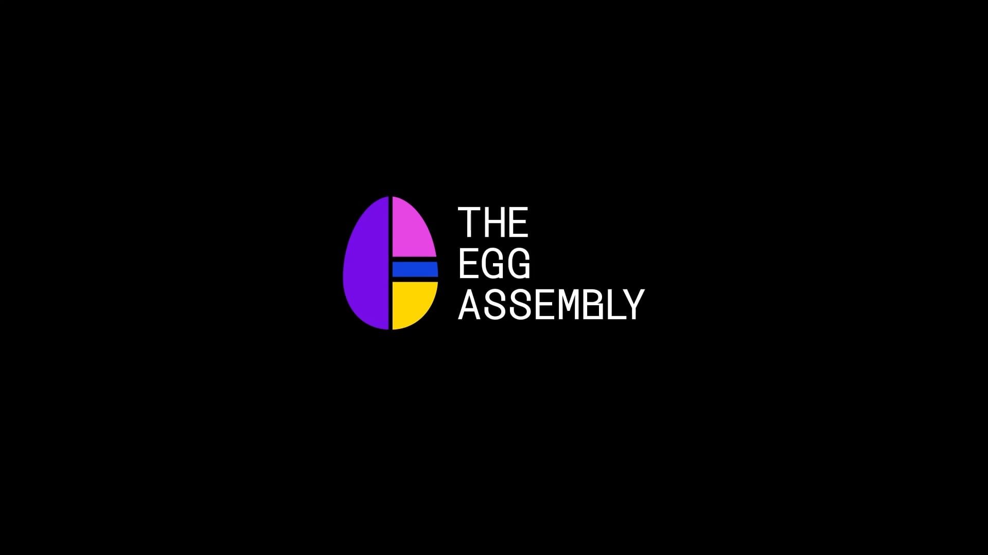 The Egg Assembly