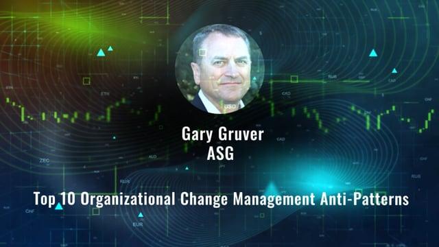Gary Gruver - Top 10 Organizational Change Management Anti-Patterns