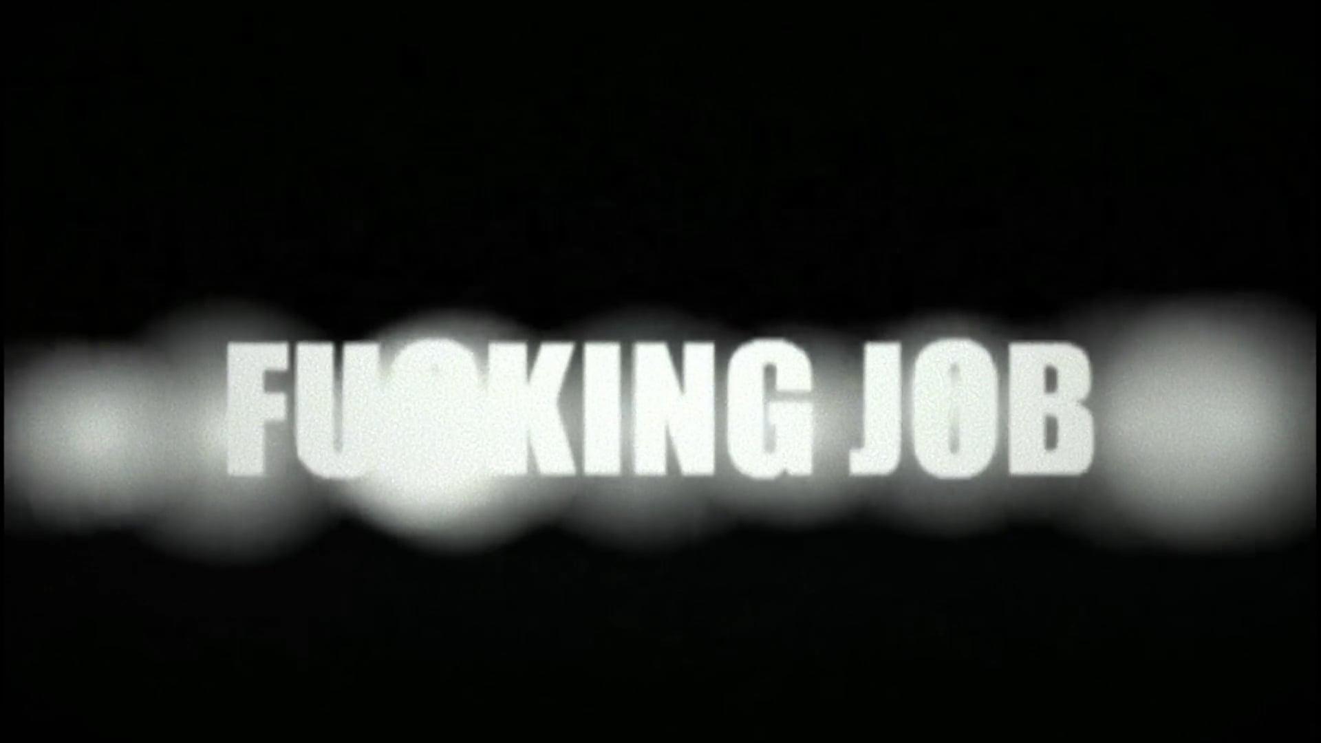 FUCKING JOB